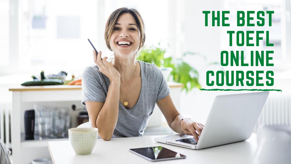 The Best TOEFL Online Courses