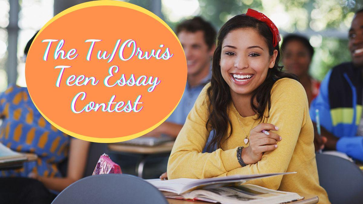 The Tu Orvis Teen Essay Contest