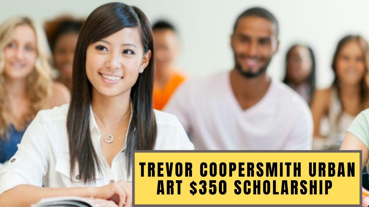 Trevor Coopersmith Urban Art $350 Scholarship