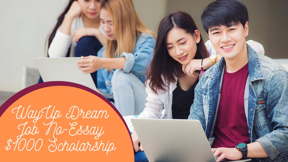 WayUp Dream Job No-Essay $1000 Scholarship