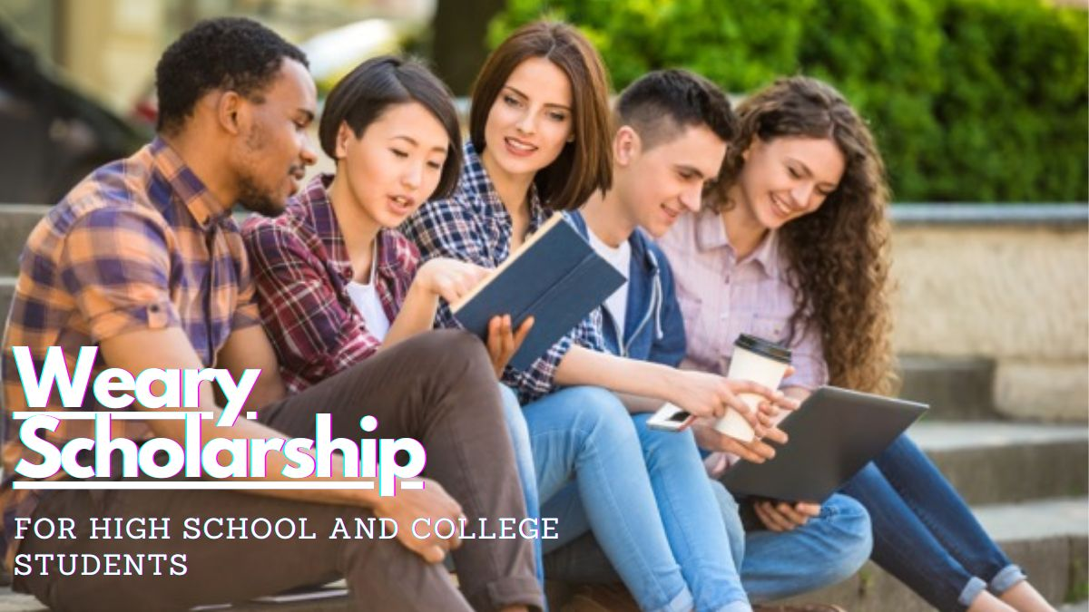Weary Scholarship for High School and College Students