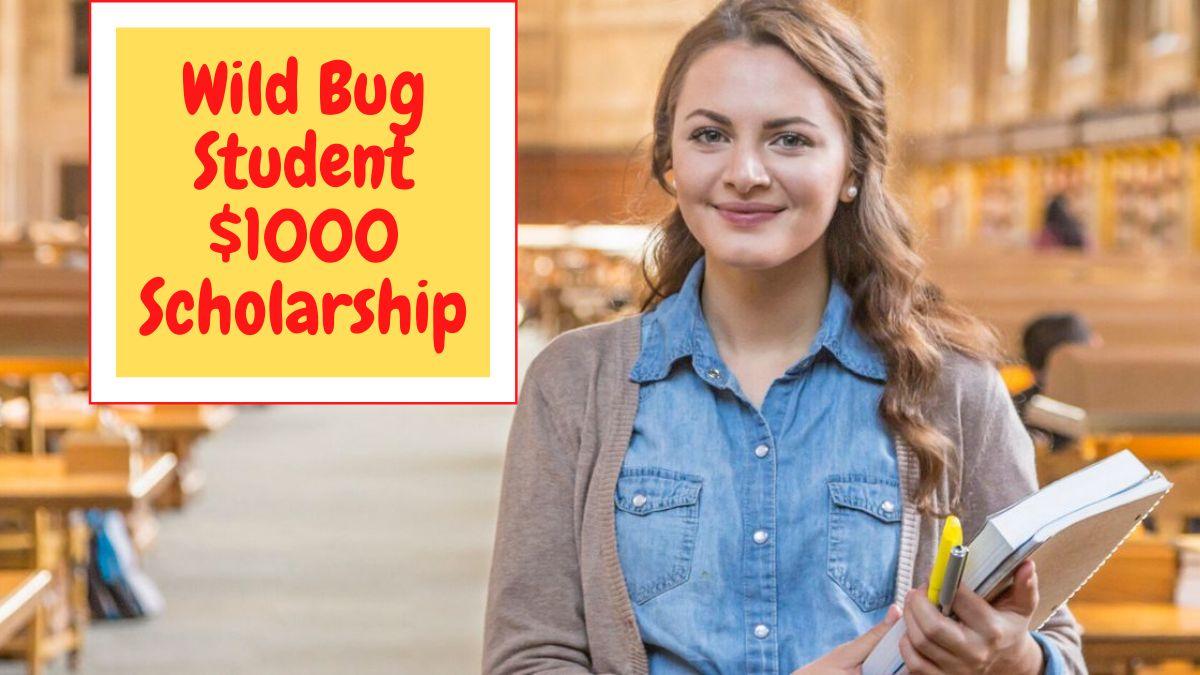 Wild Bug Student $1000 Scholarship