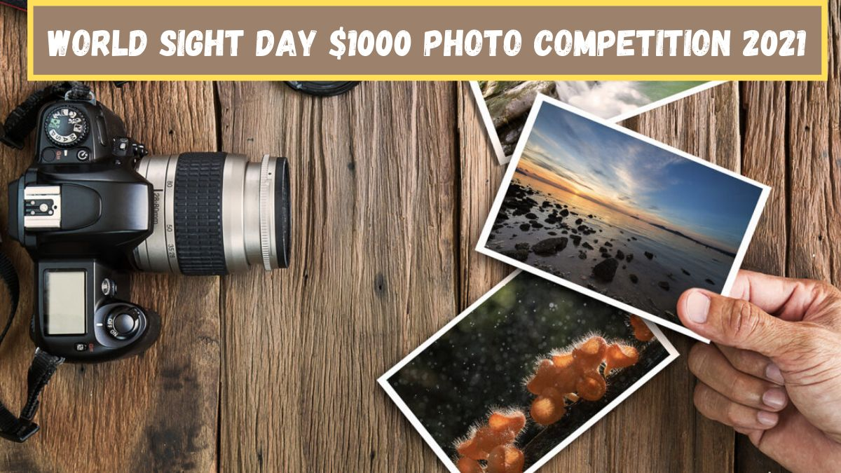 World Sight Day $1000 Photo Competition 2021