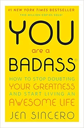 You-Are-a-Badass-How-to-Stop-Doubting-Your-Greatness-and-Start-Living-an-Awesome-Life