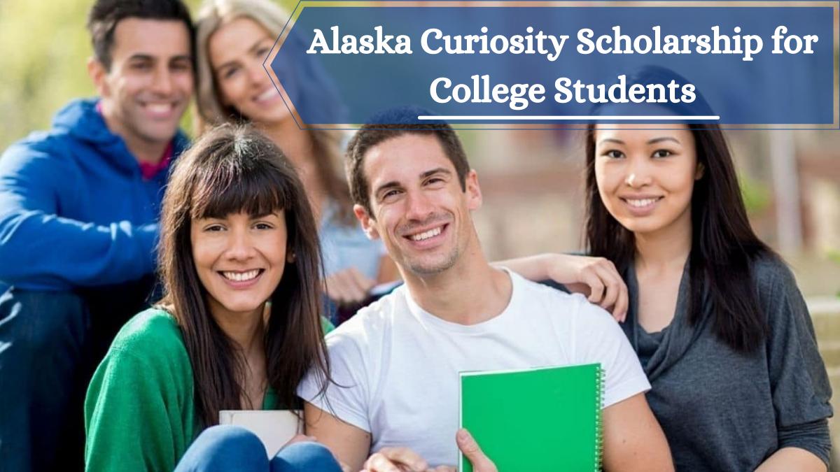 Alaska Curiosity Scholarship for College Students