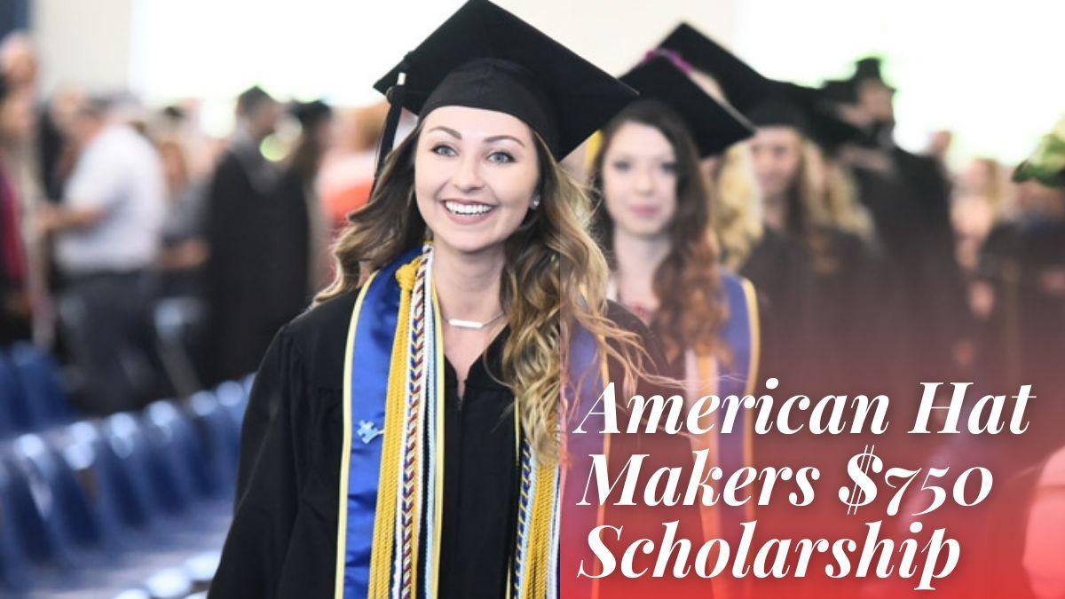 American Hat Makers $750 Scholarship