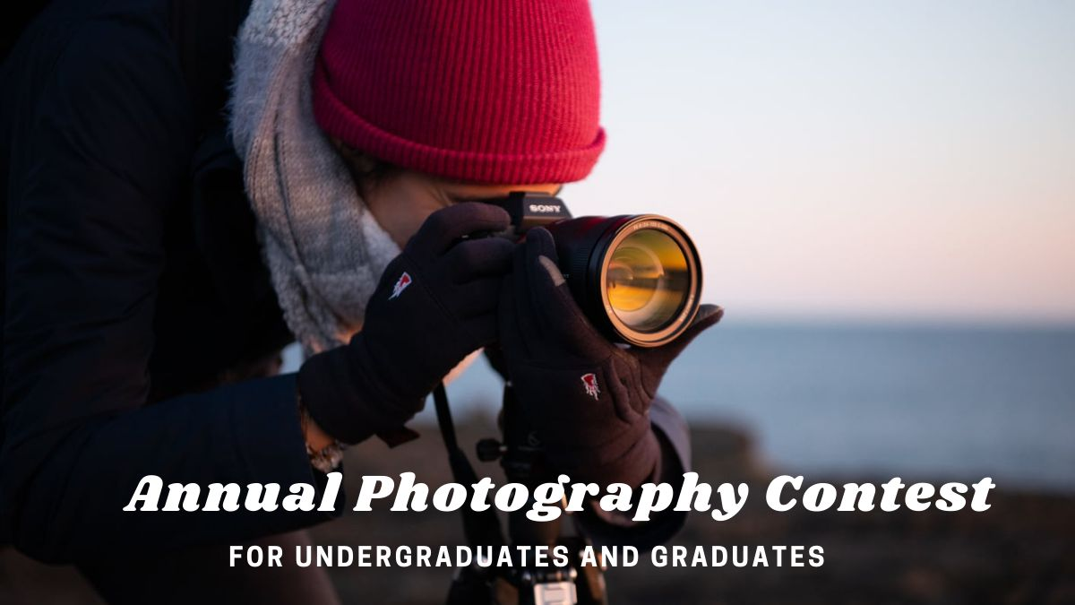 Annual Photography Contest for Undergraduates and Graduates