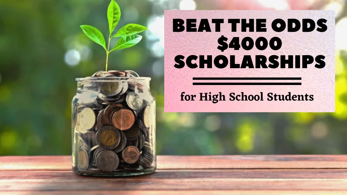 Beat the Odds $4000 Scholarships for High School Students