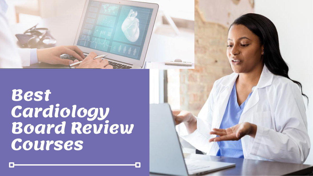 Best Cardiology Board Review Courses