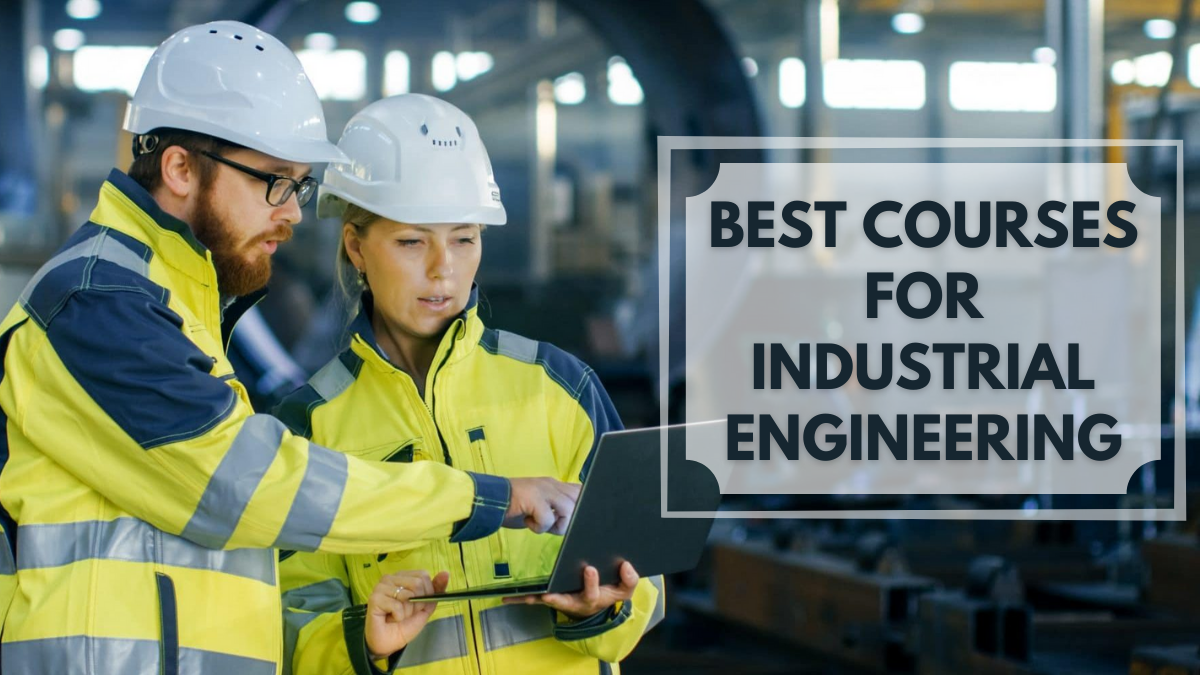 Best Courses for Industrial Engineering
