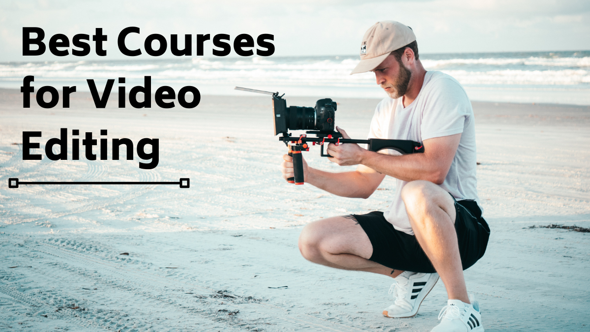 Best Courses for Video Editing