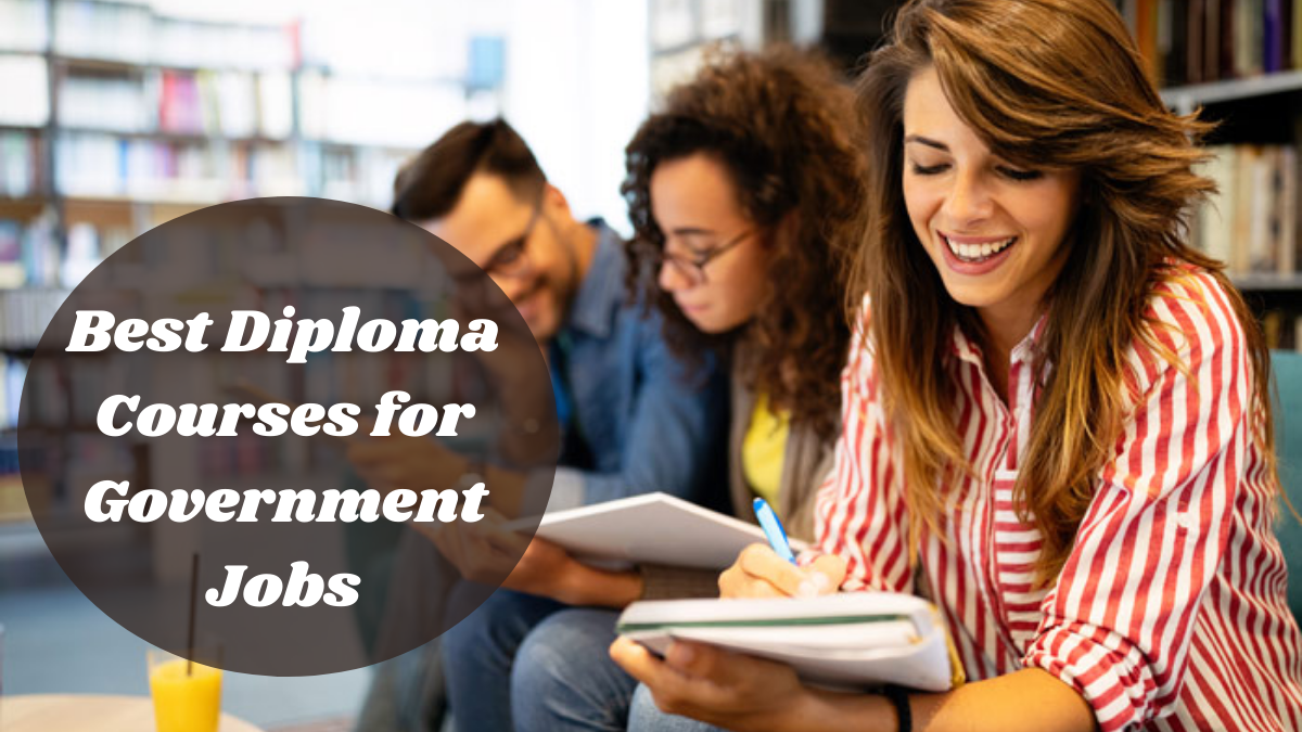 Best Diploma Courses for Government Jobs