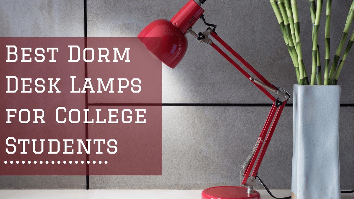 Best Dorm Desk Lamps for College Students