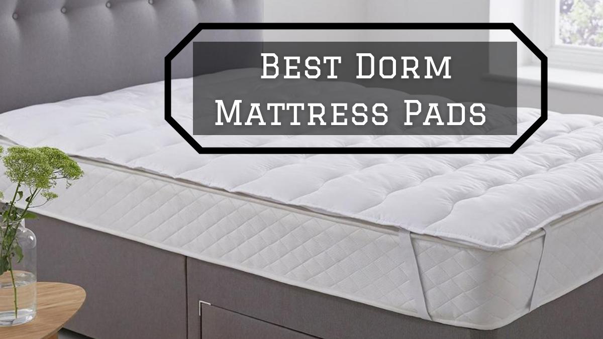 Best Dorm Mattress Pads