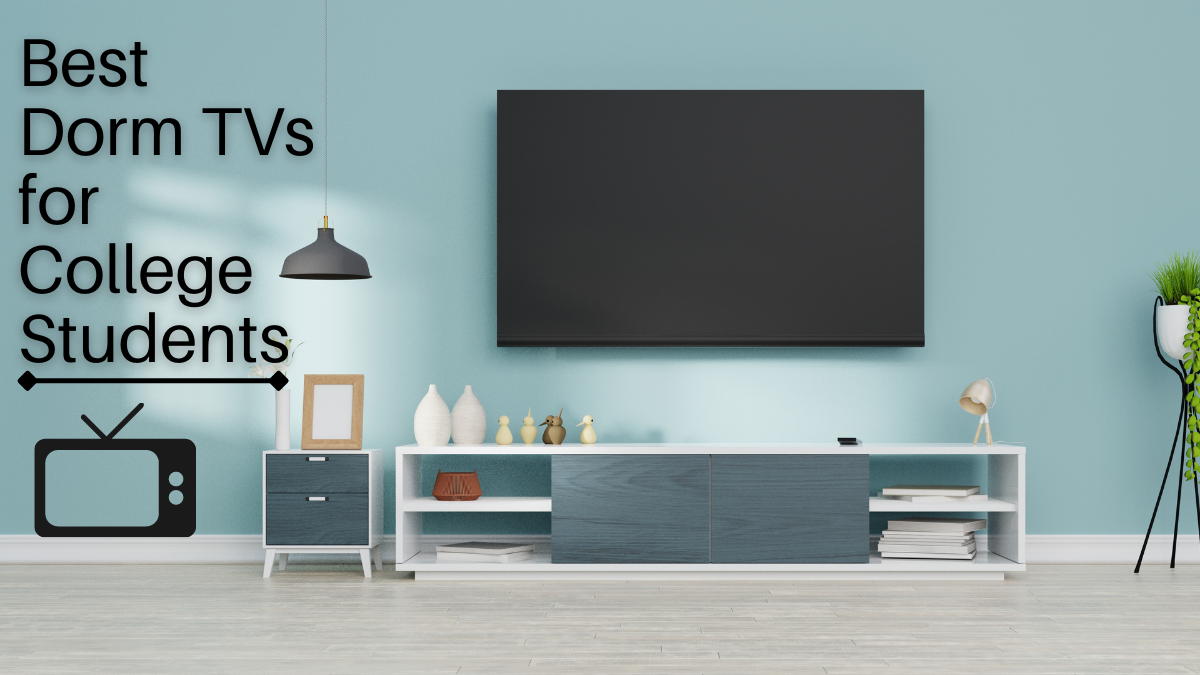 Best Dorm TVs for College Students