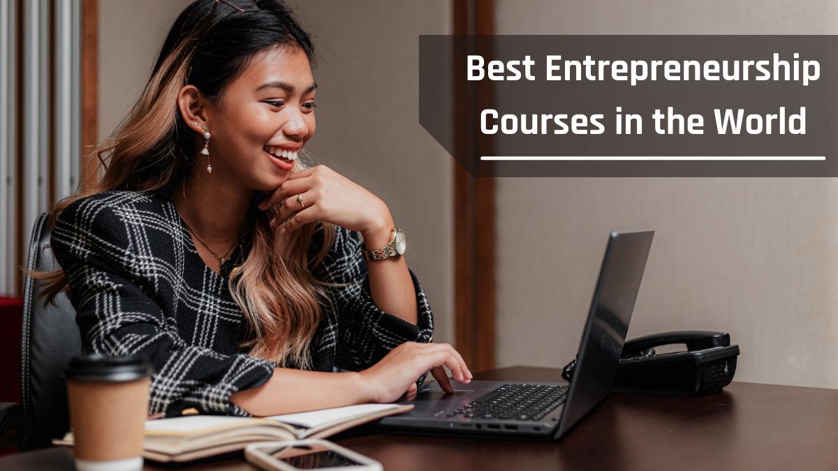 Best Entrepreneurship Courses in the World
