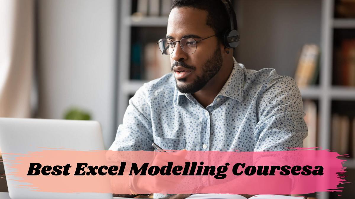 Best Excel Modelling Coursesa