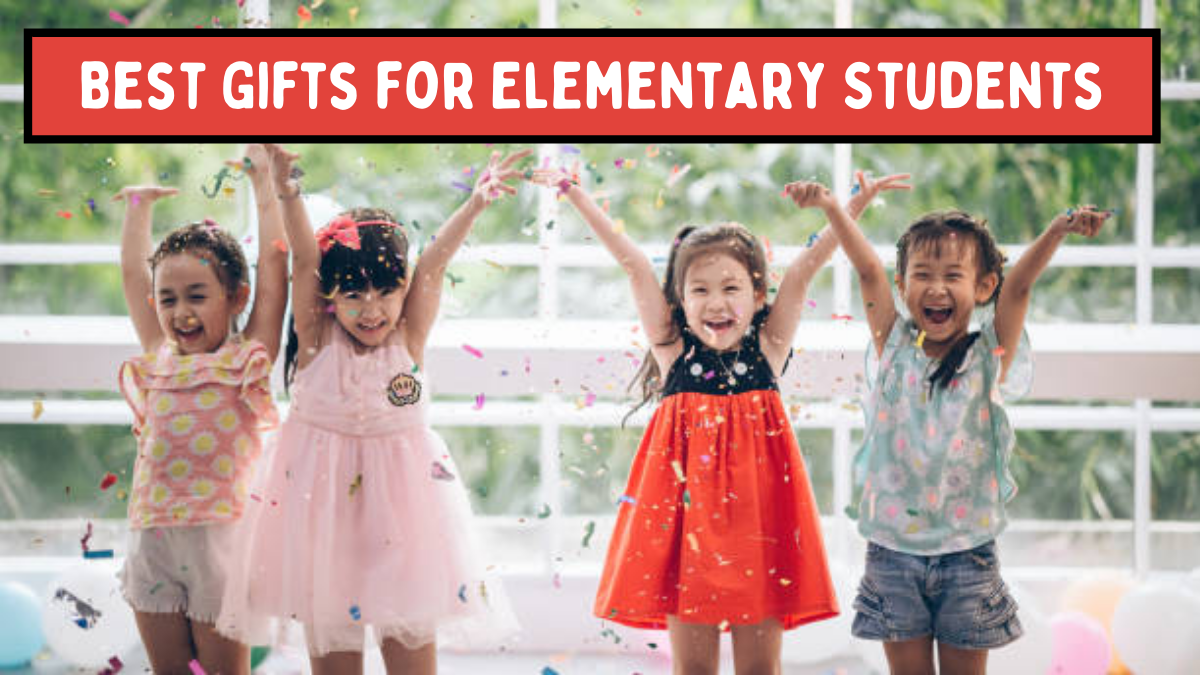 Best Gifts for Elementary Students