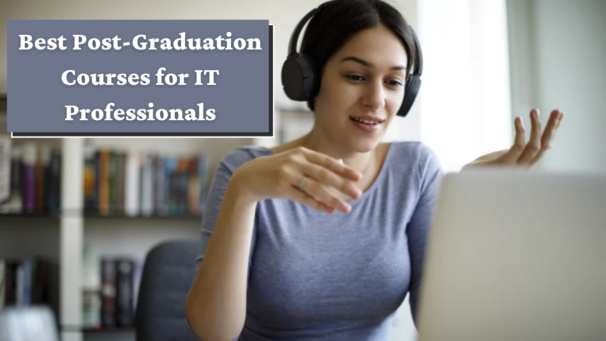 Best Post-Graduation Courses for IT Professionals