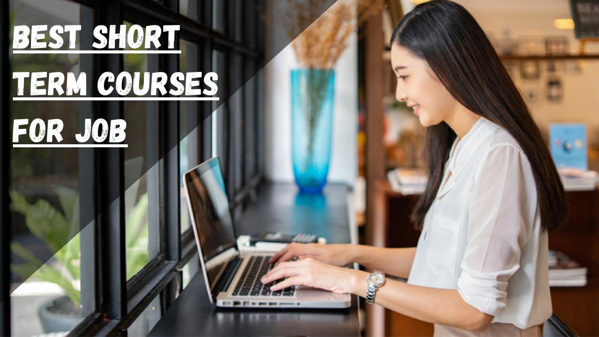 Best Short Term Courses for Job