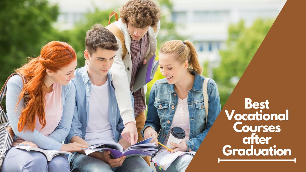 Best Vocational Courses after Graduation