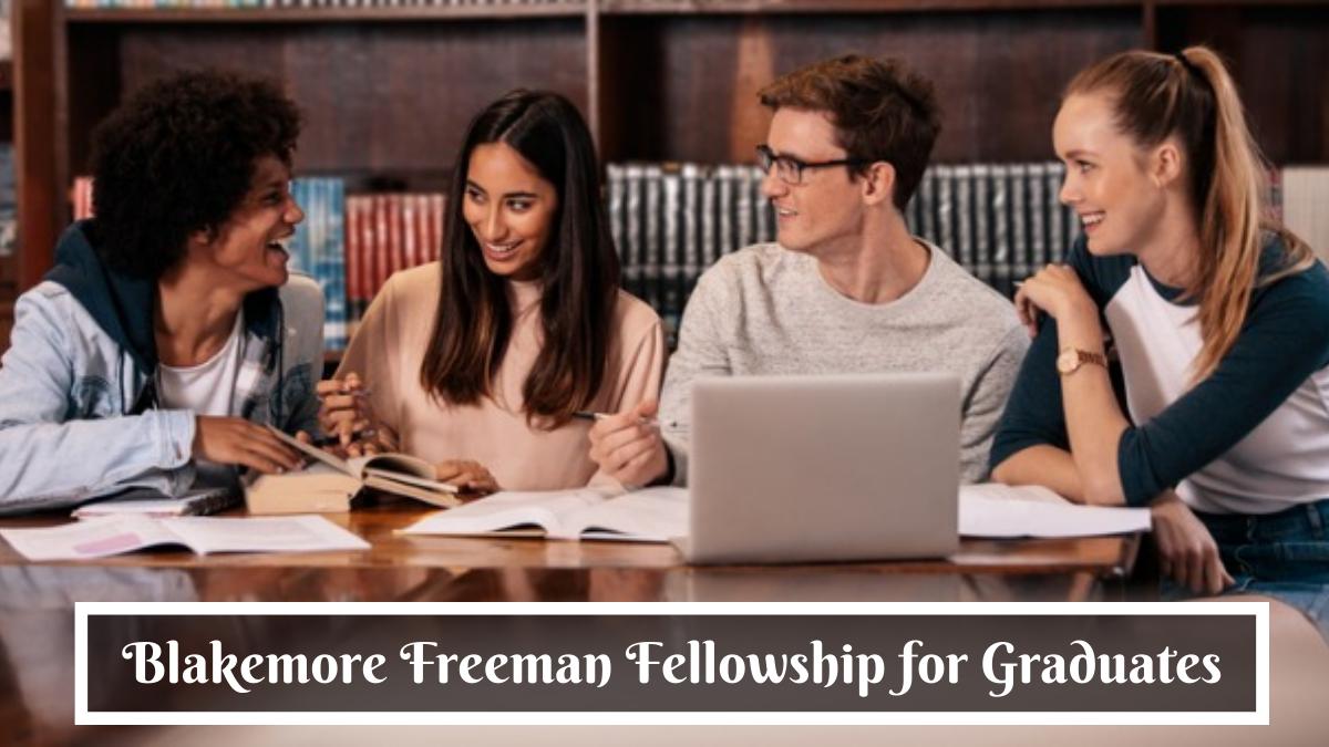 Blakemore Freeman Fellowship for Graduates