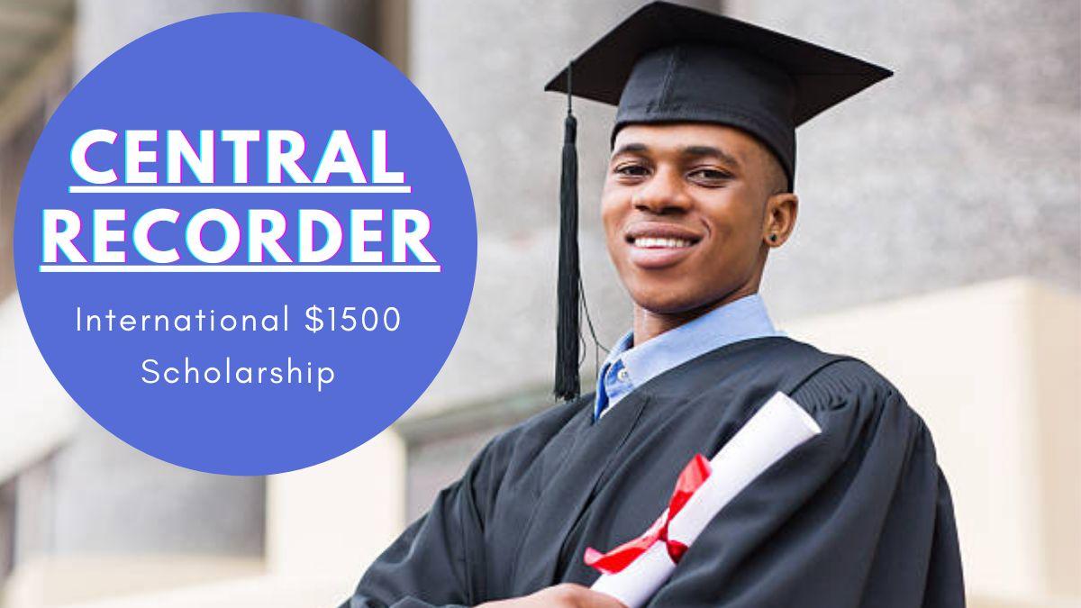 Central Recorder International $1500 Scholarship
