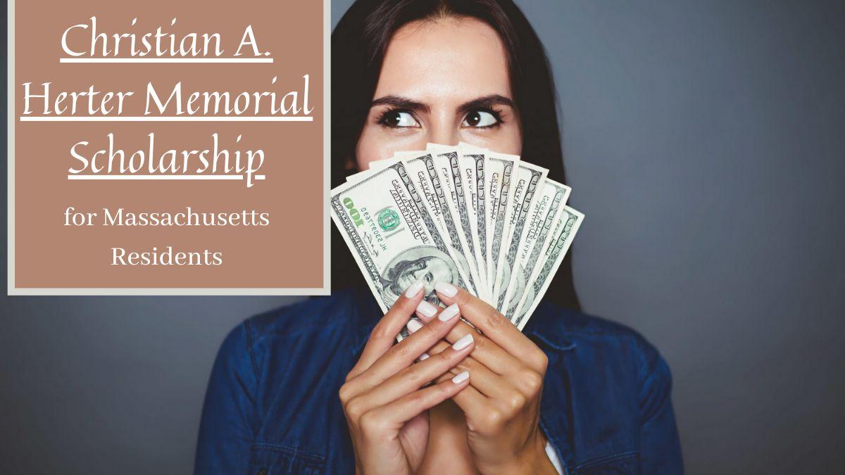 Christian A. Herter Memorial Scholarship for Massachusetts Residents