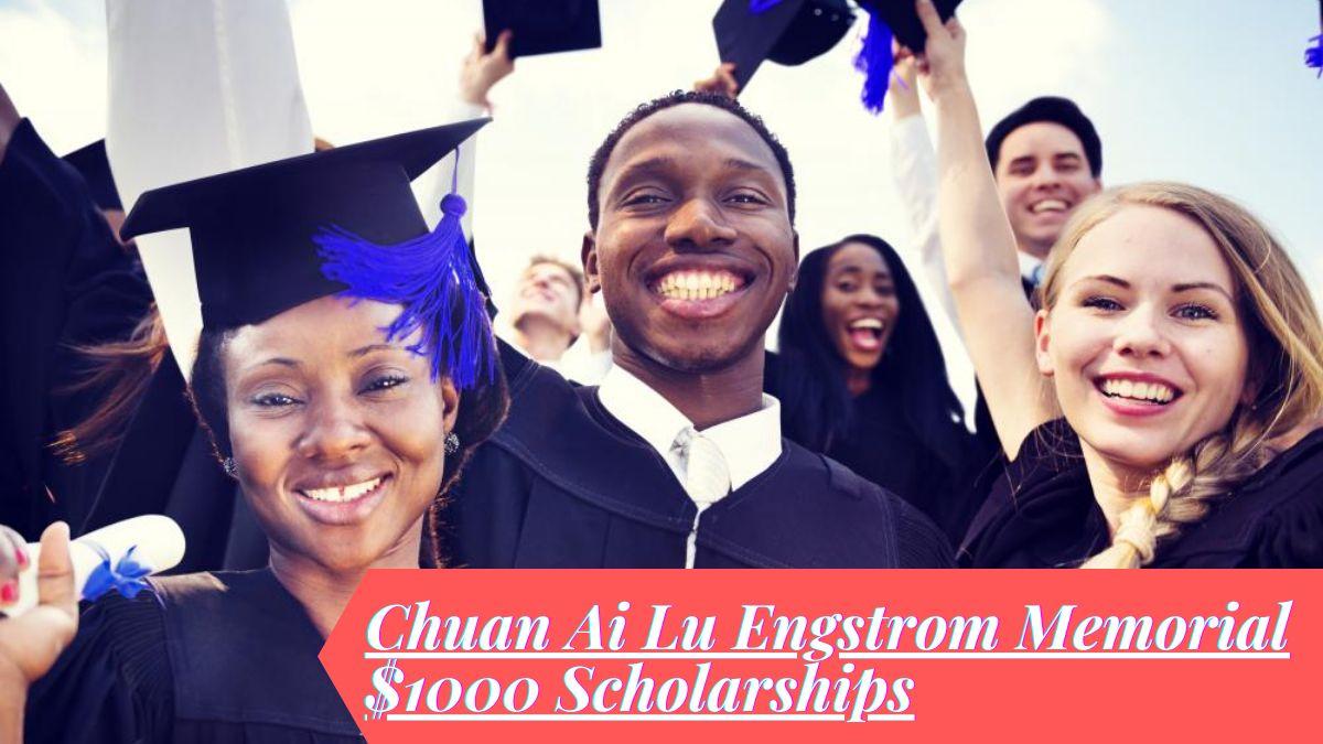 Chuan Ai Lu Engstrom Memorial $1000 Scholarships