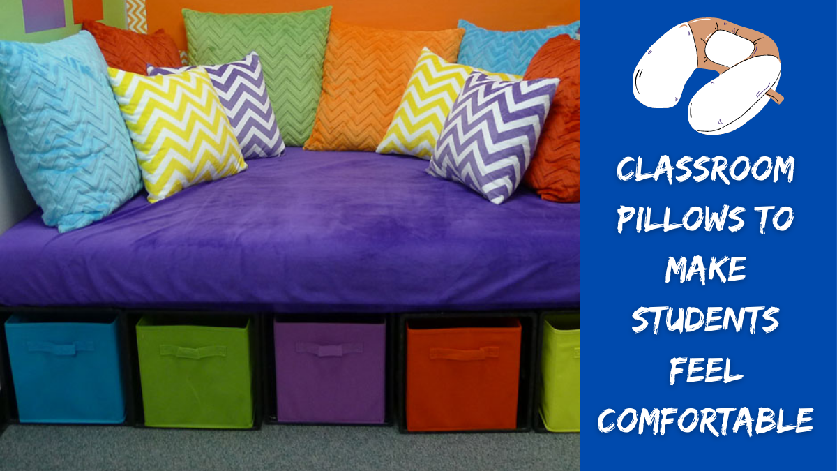 Classroom Pillows to Make Students Feel Comfortable