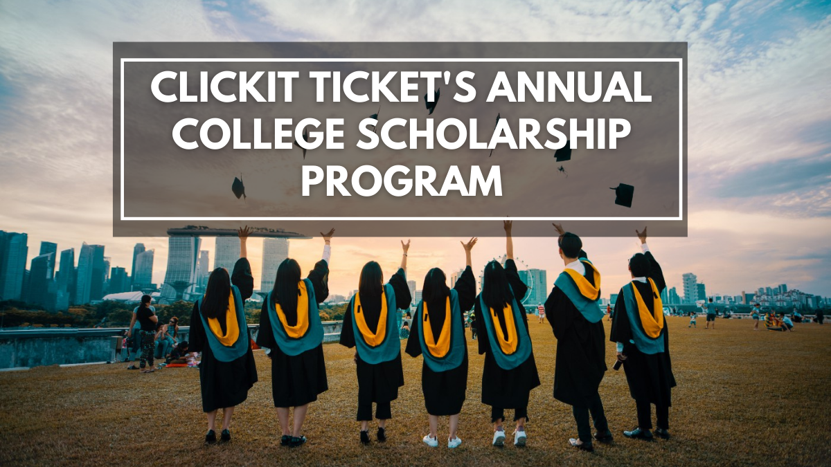 Clickit ticket's Annual College Scholarship Program