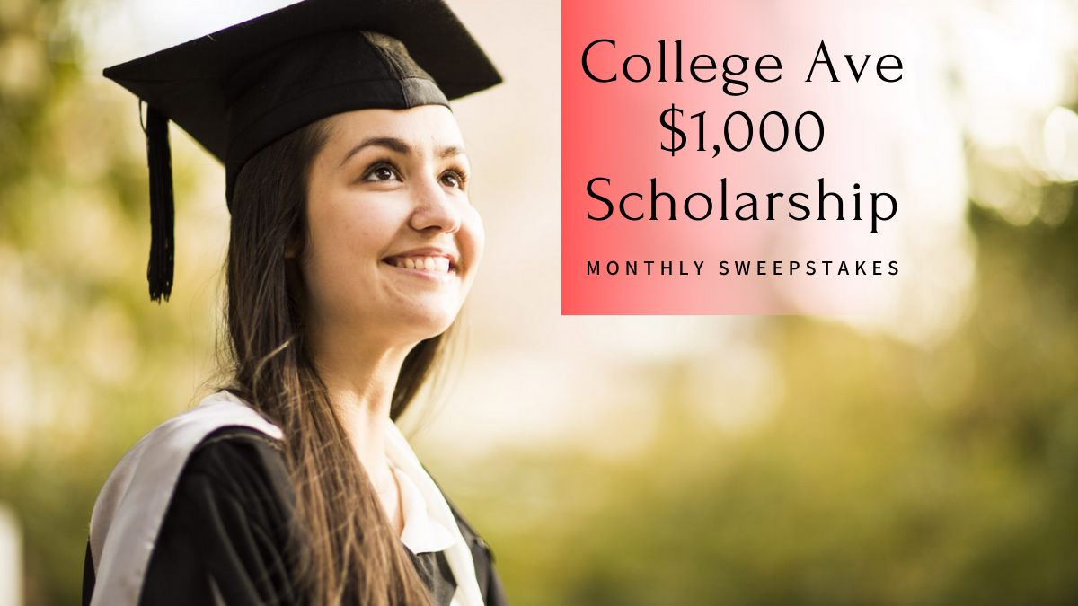 College Ave $1,000 Scholarship Monthly Sweepstakes