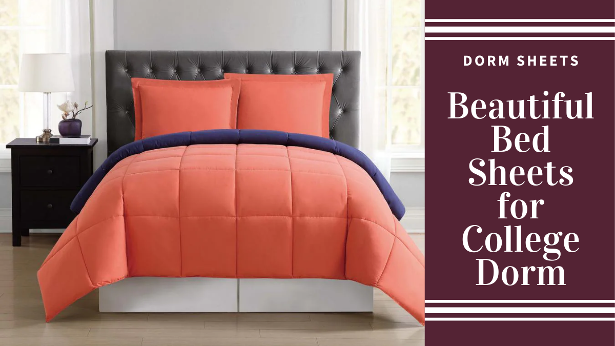 Dorm Sheets - Beautiful Bed Sheets for College Dorm