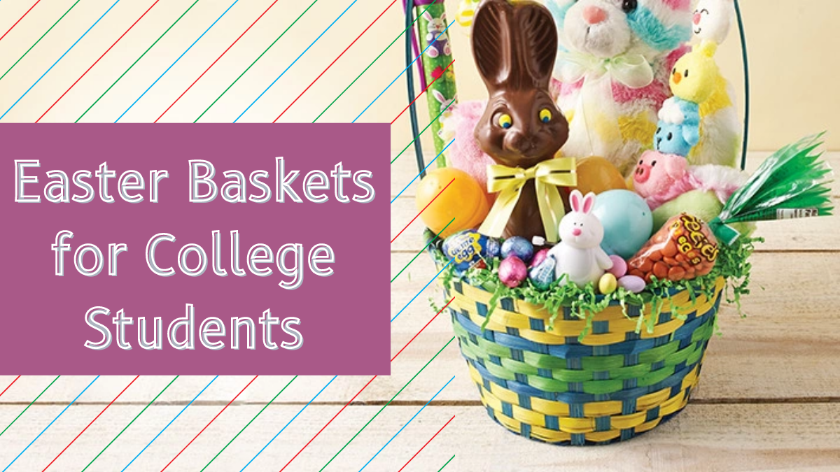 Easter Baskets for College Students