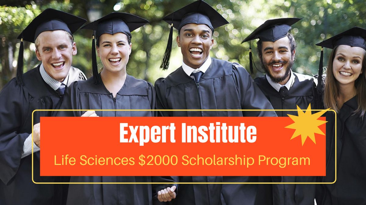 Expert Institute Life Sciences $2000 Scholarship Program
