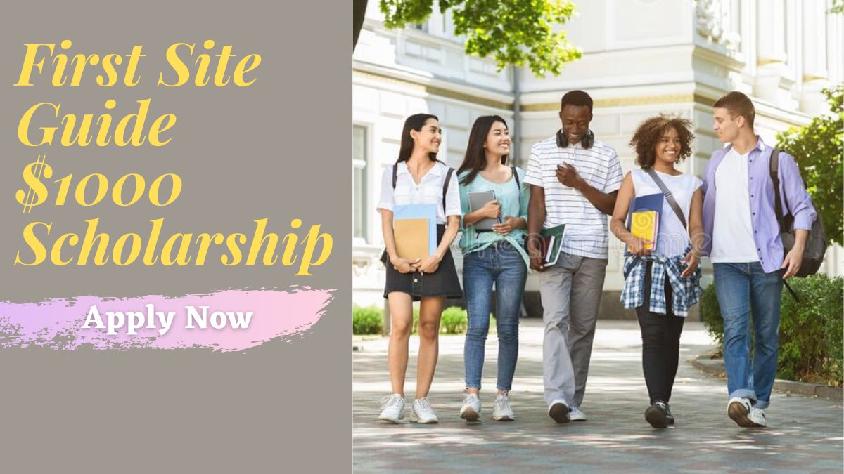First Site Guide $1000 Scholarship