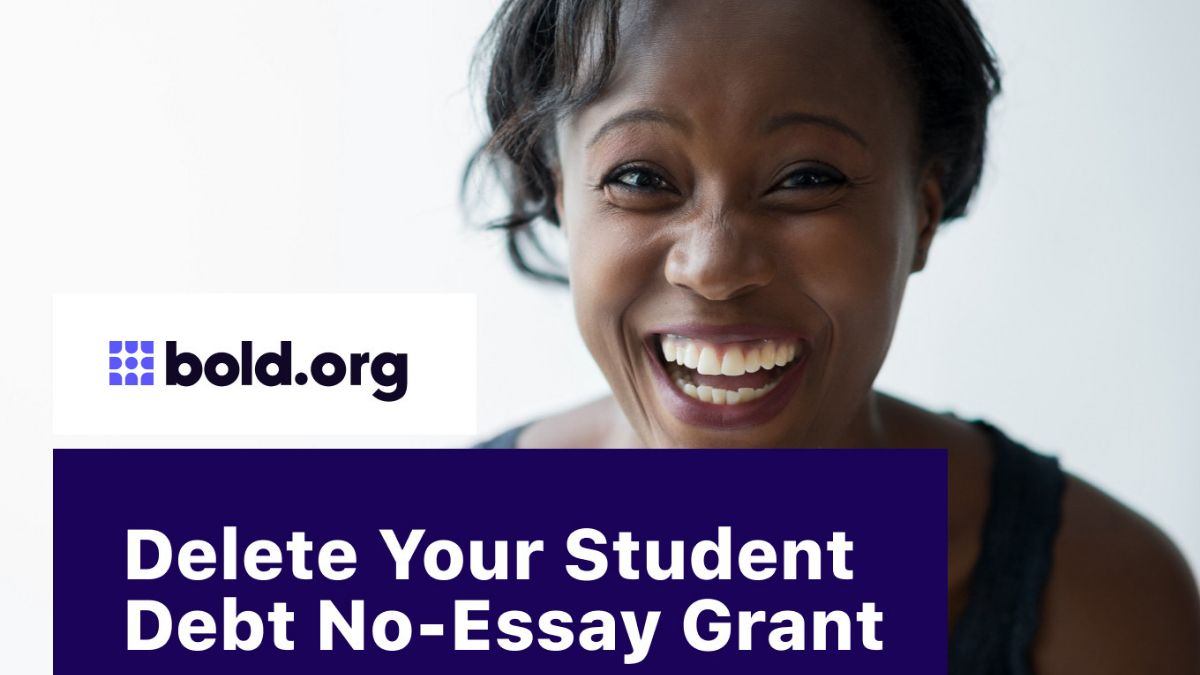 Forget Your Student Debt No Essay Grant