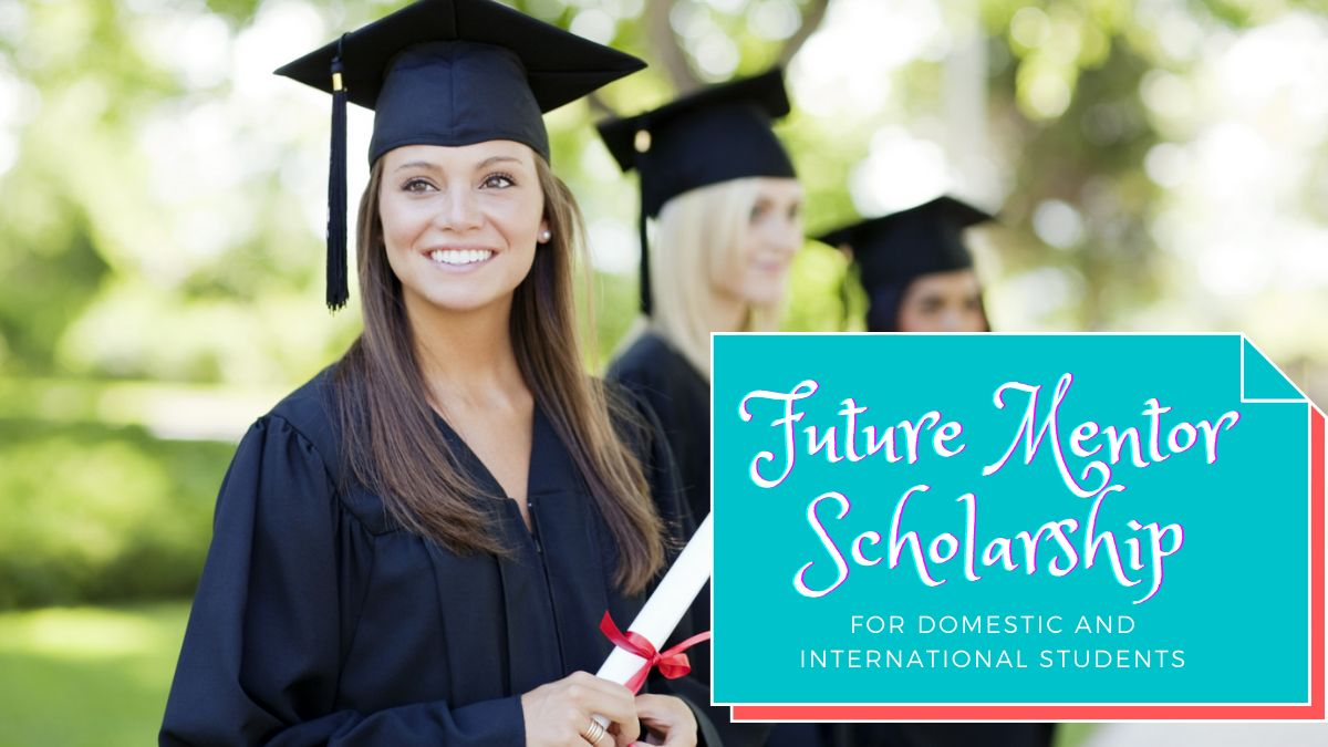 Future Mentor Scholarship for Domestic and International Students