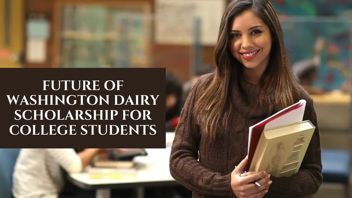 Future of Washington Dairy Scholarship for College Students