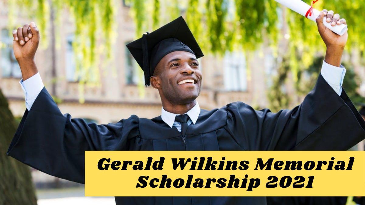 Gerald Wilkins Memorial Scholarship 2021