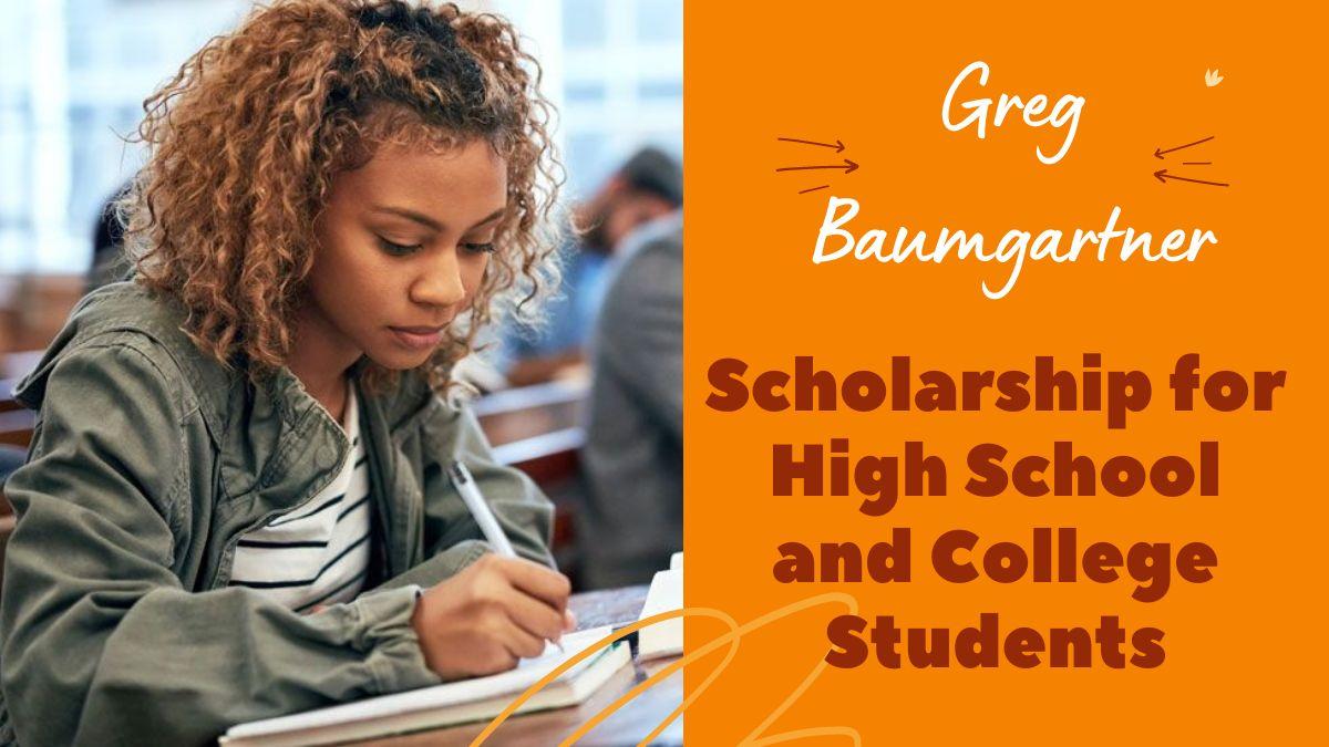Greg Baumgartner Scholarship for High School and College Students