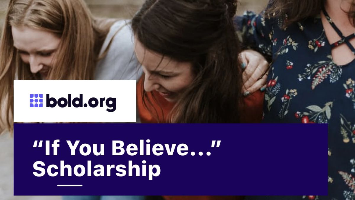 """""""If You Believe"""" $1000 Scholarship for High School Students"""