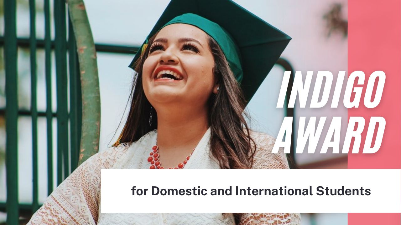 Indigo Award for Domestic and International Students