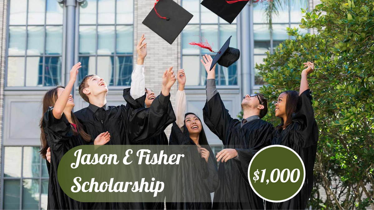Jason E Fisher $1,000 Scholarship