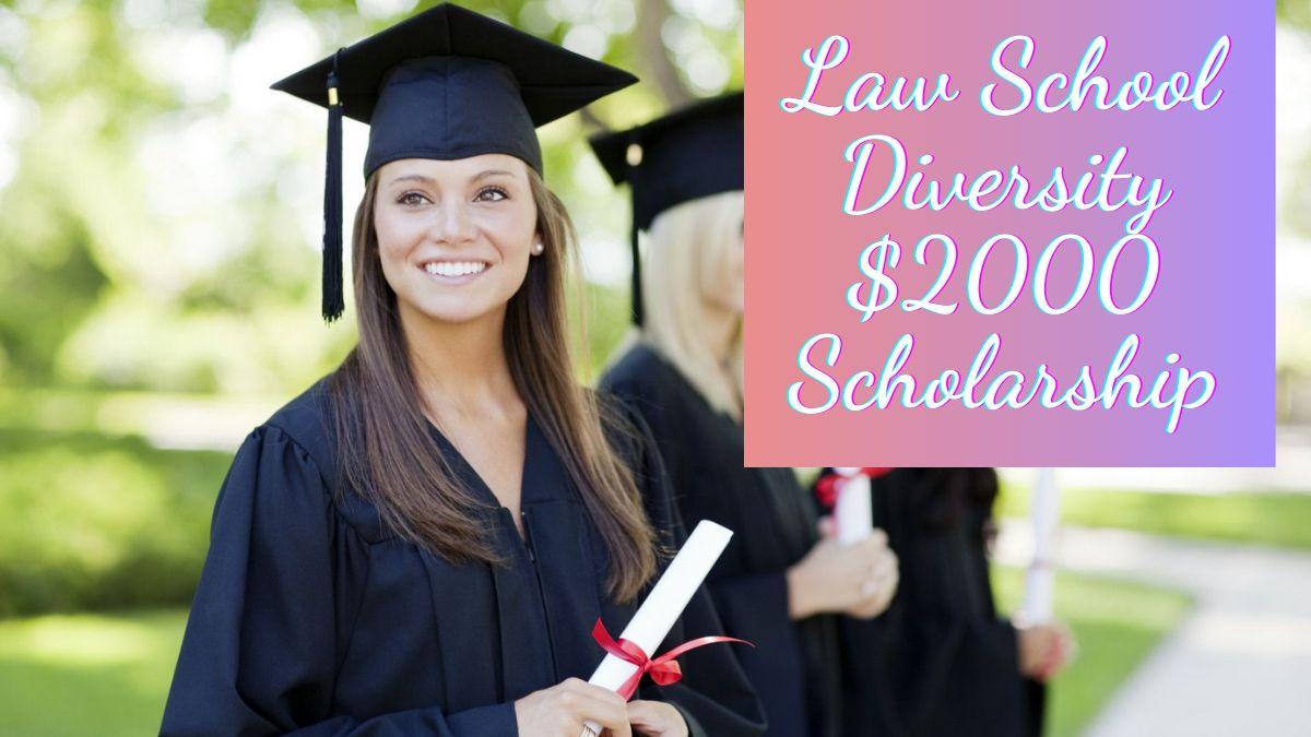 Law School Diversity $2000 Scholarship