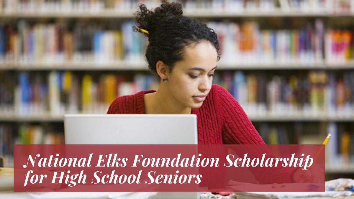 National Elks Foundation Scholarship for High School Seniors