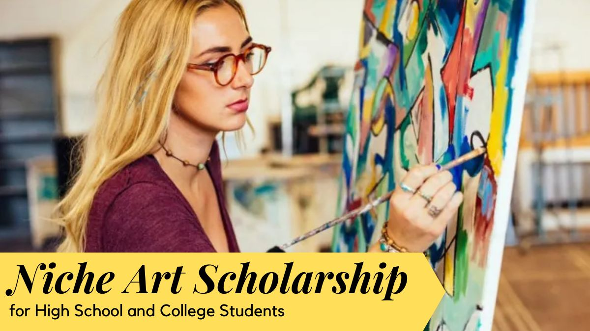 Niche Art Scholarship for High School and College Students