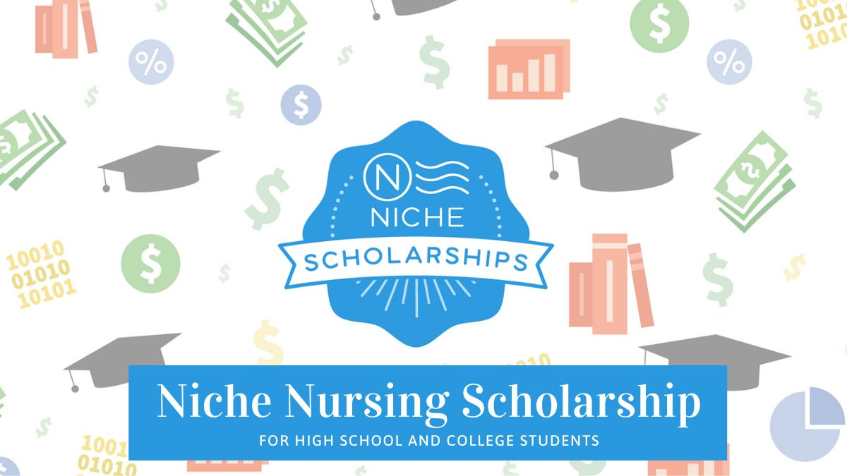 Niche Nursing Scholarship for High School and College Students