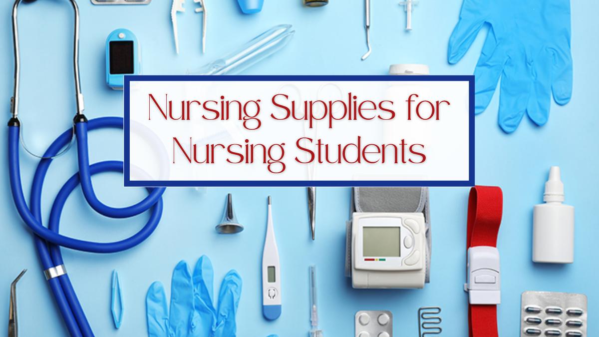 Nursing Supplies for Nursing Students