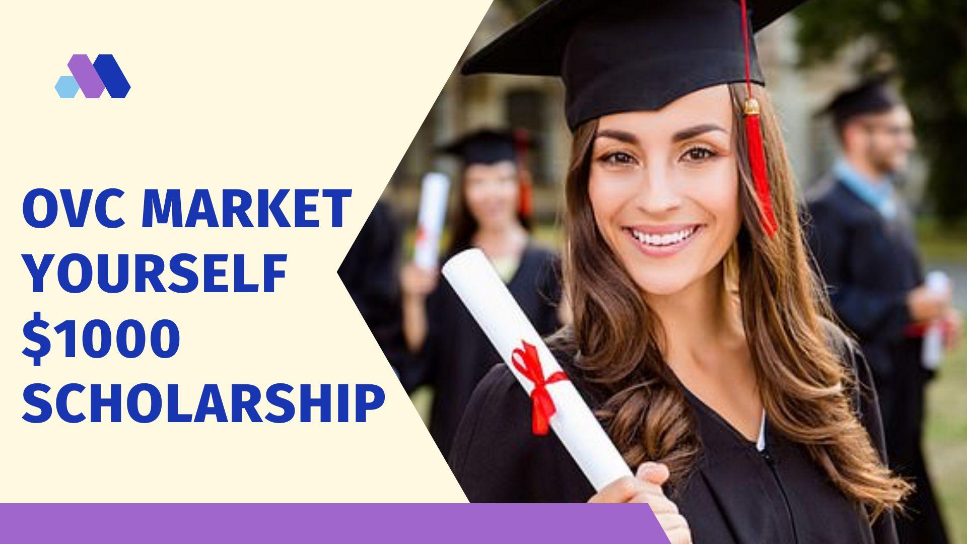 OVC Market Yourself $1000 Scholarship